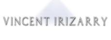 VINCENT IRIZARRY : THE OFFICIAL SITE | Show Reel . Videos . Photos . Press . News